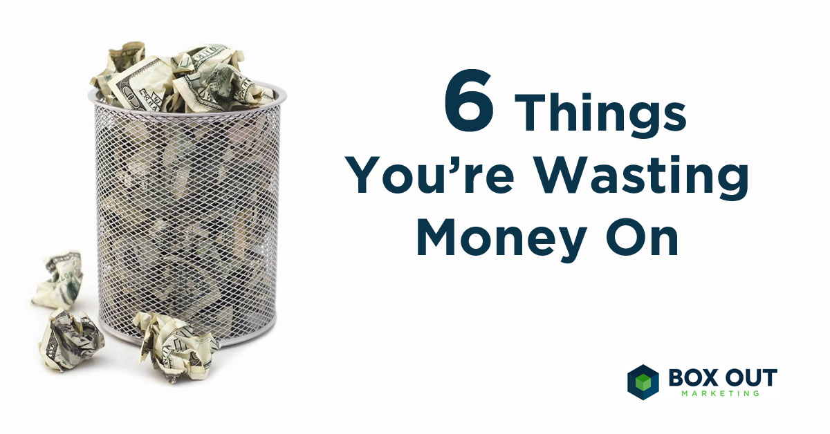 6 Things You're Wasting Money On